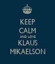 KEEP CALM AND LOVE KLAUS MIKAELSON - Personalised Tea Towel: Premium