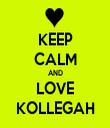 KEEP CALM AND LOVE KOLLEGAH - Personalised Tea Towel: Premium