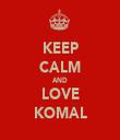 KEEP CALM AND LOVE KOMAL - Personalised Tea Towel: Premium