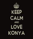 KEEP CALM AND LOVE KONYA - Personalised Tea Towel: Premium