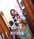 KEEP CALM AND Love Krisha - Personalised Tea Towel: Premium