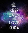 KEEP CALM AND LOVE KUPA - Personalised Tea Towel: Premium