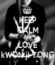 KEEP CALM AND LOVE kWON jI YONG - Personalised Tea Towel: Premium