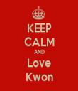 KEEP CALM AND Love Kwon - Personalised Tea Towel: Premium