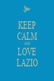 KEEP CALM AND LOVE LAZIO - Personalised Tea Towel: Premium