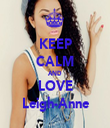 KEEP CALM AND LOVE Leigh-Anne - Personalised Tea Towel: Premium