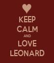 KEEP CALM AND LOVE LEONARD - Personalised Tea Towel: Premium