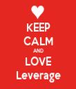 KEEP CALM AND LOVE Leverage - Personalised Tea Towel: Premium
