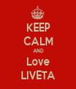 KEEP CALM AND Love LIVETA - Personalised Tea Towel: Premium