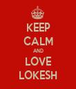 KEEP CALM AND LOVE LOKESH - Personalised Tea Towel: Premium