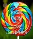 KEEP CALM AND LOVE LOLLIPOPS - Personalised Tea Towel: Premium