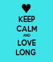 KEEP CALM AND LOVE LONG  - Personalised Tea Towel: Premium