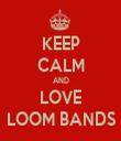 KEEP CALM AND LOVE LOOM BANDS - Personalised Tea Towel: Premium