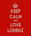 KEEP CALM AND LOVE LORENZ - Personalised Tea Towel: Premium