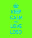 KEEP CALM AND LOVE LOSO - Personalised Tea Towel: Premium