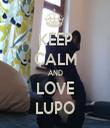 KEEP CALM AND LOVE LUPO - Personalised Tea Towel: Premium