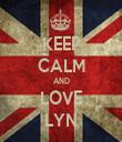 KEEP CALM AND LOVE LYN - Personalised Tea Towel: Premium