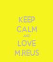 KEEP CALM AND LOVE M.REUS - Personalised Tea Towel: Premium