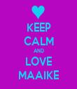 KEEP CALM AND LOVE MAAIKE - Personalised Tea Towel: Premium