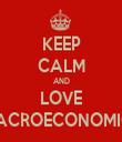 KEEP CALM AND LOVE MACROECONOMICS - Personalised Tea Towel: Premium