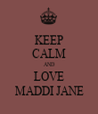 KEEP CALM AND LOVE MADDI JANE - Personalised Tea Towel: Premium
