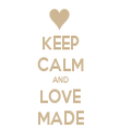 KEEP CALM AND LOVE MADE - Personalised Tea Towel: Premium