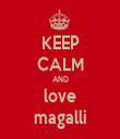 KEEP CALM AND love magalli - Personalised Tea Towel: Premium