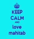 KEEP CALM AND love mahitab - Personalised Tea Towel: Premium