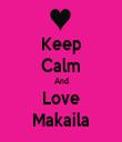 Keep Calm And Love Makaila - Personalised Tea Towel: Premium