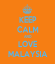 KEEP CALM AND LOVE MALAYSIA - Personalised Tea Towel: Premium