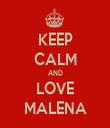 KEEP CALM AND LOVE MALENA - Personalised Tea Towel: Premium