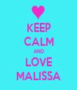 KEEP CALM AND LOVE MALISSA - Personalised Tea Towel: Premium