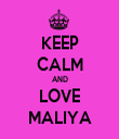 KEEP CALM AND LOVE MALIYA - Personalised Tea Towel: Premium