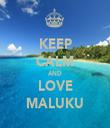 KEEP CALM AND LOVE MALUKU - Personalised Tea Towel: Premium