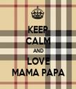 KEEP CALM AND LOVE MAMA PAPA - Personalised Tea Towel: Premium