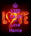 KEEP CALM AND Love Mamie - Personalised Tea Towel: Premium
