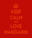 KEEP CALM AND LOVE MANDARIN - Personalised Tea Towel: Premium