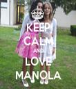 KEEP CALM AND LOVE MANOLA - Personalised Tea Towel: Premium