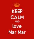 KEEP CALM AND love Mar Mar - Personalised Tea Towel: Premium