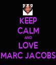 KEEP CALM AND LOVE MARC JACOBS - Personalised Tea Towel: Premium