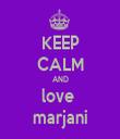 KEEP CALM AND love  marjani - Personalised Tea Towel: Premium