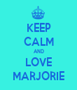 KEEP CALM AND LOVE MARJORIE - Personalised Tea Towel: Premium