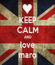 KEEP CALM AND love maro - Personalised Tea Towel: Premium