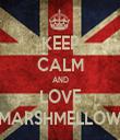 KEEP CALM AND LOVE MARSHMELLOW - Personalised Tea Towel: Premium