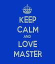 KEEP CALM AND  LOVE MASTER - Personalised Tea Towel: Premium