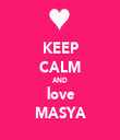 KEEP CALM AND love MASYA - Personalised Tea Towel: Premium