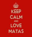 KEEP CALM AND LOVE MATAS - Personalised Tea Towel: Premium