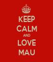 KEEP CALM AND LOVE MAU - Personalised Tea Towel: Premium