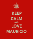 KEEP CALM AND LOVE MAURICIO - Personalised Tea Towel: Premium