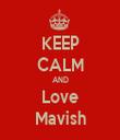KEEP CALM AND Love Mavish - Personalised Tea Towel: Premium